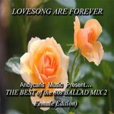 Love Song Are Forever: The Best of the 80s Ballad Mix 2 (Female Edition)