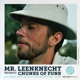 Mr Leenknecht presents Chunks of Funk 20th August 2016
