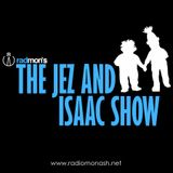 The Jez and Isaac Show #8 - 15th of May 2017