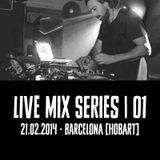 Live Mix Series - BarCelona 21.02.2014 [Hobart]