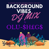 Background Vibes DJ Mix (BV 1) by Olu-Shegs