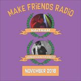 Make Friends Radio - Episode 9 Feat. Jonathan Francis & Haitham (November 2018)