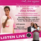11082016 Marriage Rescue..P1 - Believe and Live Again Radio Show with Zina A on Kent Christian Radio