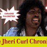 The Jheri Curl Chronicles 78: Karaoke Faves