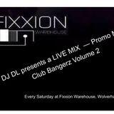 DJ DL - Club Bangerz Vol 2 - Live Mix from Fixxion Warehouse, Wolverhampton