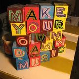 Make Your Own Damn Music - 11th October 2016