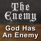 God Has An Enemy - Audio