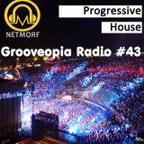 Grooveopia Radio #43 - NetMorf Progressive House