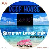39-Octopus Summer Break EP1 (Deep House)