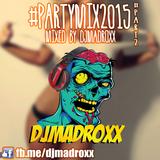 DjMadRoxx - Party Mix #partymix2015 #part2