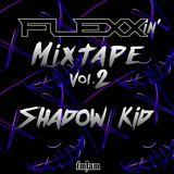 Shadow Kid - Flexxin Mix vol.2