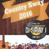 Country Sway - DJ Sway J Country Mix 2016
