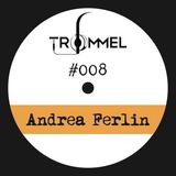 Andrea Ferlin - Trommel Podcast 008