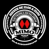 MIMMO RADIO SHOW hosted by Ismael Rivas & Oscar de Rivera, nº49 at Vicious Radio