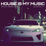 House Is My Music | House/Deep House Set