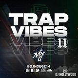 TRAP VIBES 11 (RIP DJ HOLLYWOOD RAYMOND)