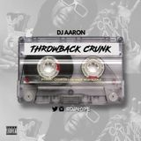 DJ AARON - THROWBACK CRUNK (DEC 2018)