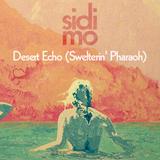 Desert Echo (Swelterin' Pharaoh) [Sidi Mo Roots]