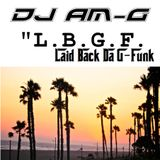 dj AM-G - Laid Back Da G-Funk