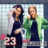 #23 Deine Homegirls - Podcast