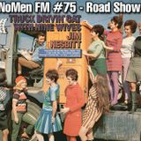 NoMen FM #75 - The RoadShow
