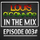 Louis O'Connor In The Mix 003#