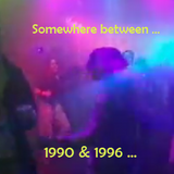 Somewhere between ... 1990 & 1996 mix  'part 3