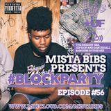 Mista Bibs - #BlockParty Episode 56 (Current R&B & Hip Hop) Follow me on twitter @MistaBibs