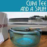 Cupa Tee & A Spliff