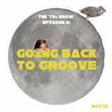 "THE '79s SHOW #EPS2 ""Going Back To Groove"""