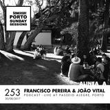 Alinea A #253 Francisco Aires Pereira & João Fezas Vital (Porto Sunday Sessions)