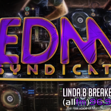 EDM Syndicate Exclusive Mix (4 DJ's On 6 Decks) For Linda B Breakbeat Show On ALLFM On 96.9 Mix Only