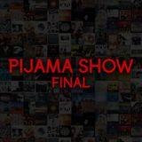 Pijama Show - 08/09/2016 - PROGRAMA FINAL (último programa)