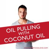 Oil Pulling with Coconut Oil to Banish Plaque