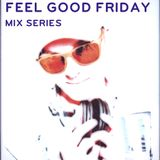 """Feel Good Friday"" Vol. 8 (Boise State Dance Marathon Mix)"