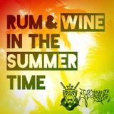 Rum & Wine In The Summertime