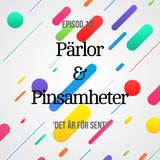 Pärlor & Pinsamheter - Episod 10 - Det är försent