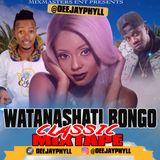 Dj Phyll - Watanashati Classics Bongo Mixtape