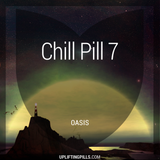 Chill Pill 7 - Oasis (First Half)