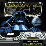 Neil Trix & MC Man Parris Live At Dubplate Wars Episode IV: Revenge OF The SIck 02.08.2013