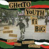GHETTO YOUTH FI BIG