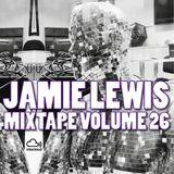 Jamie Lewis Mix Tape Volume 26