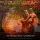 Geer Ramirez - Atmospherics Sound Session | The Conquest Of The Red Moon