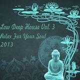 Low Deep House Vol. 3 (Relax Your Soul) 2013