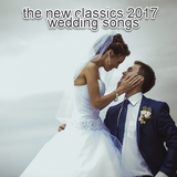 THE NEW CLASSICS 2017 - wedding songs