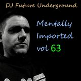 DJ Future Underground - Mentally Imported vol 63