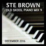 Ste Brown ~ Old Skool Piano Mix ~ Volume 9 (Dec 2016)