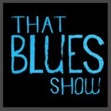 """That Blues Show No.080  """"Barefoot Blues and a Thank you for the fans"""""""