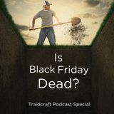 Traidcraft Podcast Special... Is Black Friday Dead?