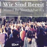 Wir Sind Bereit (Mixed By YouthAlive-fcs)